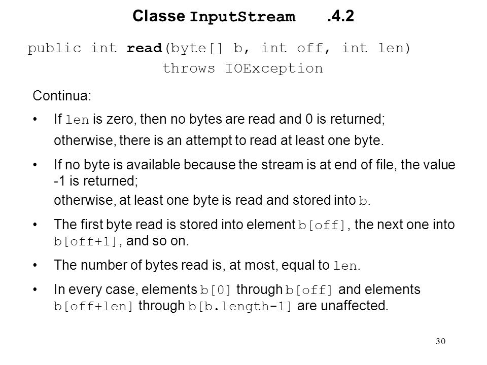 Classe InputStream .4.2 public int read(byte[] b, int off, int len)